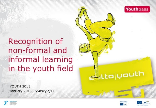 Recognition ofnon-formal andinformal learningin the youth fieldYOUTH 2013January 2013, Jyväskylä/FI