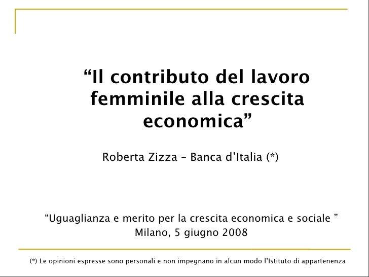 """""""Il contributo del lavoro                  femminile alla crescita                        economica""""                      ..."""