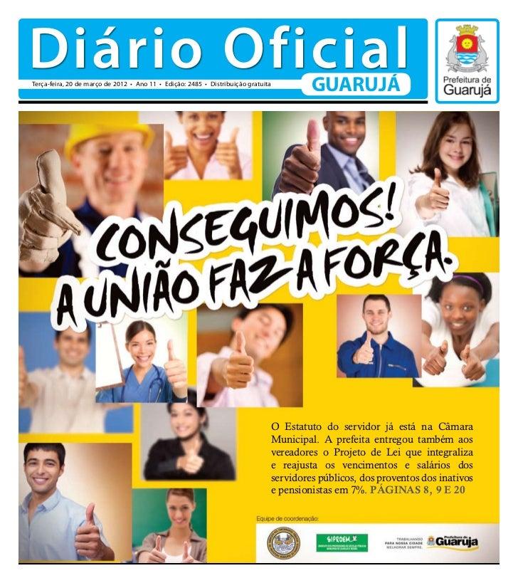 Diário OficialTerça-feira, 20 de março de 2012 • Ano 11 • Edição: 2485 • Distribuição gratuita                            ...