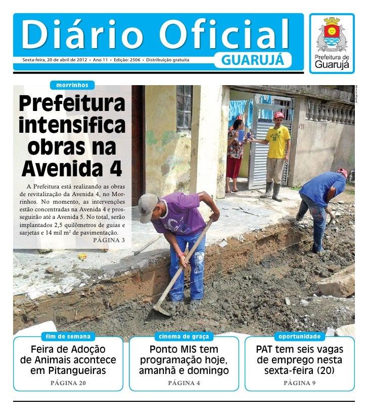 Diário Oficial Sexta-feira, 20 de abril de 2012 • Ano 11 • Edição: 2506 • Distribuição gratuita                           ...