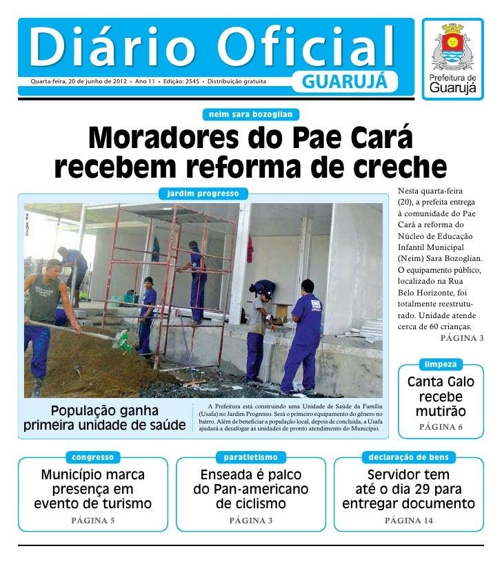 Diário Oficial                Quarta-feira, 20 de junho de 2012 • Ano 11 • Edição: 2545 • Distribuição gratuita           ...