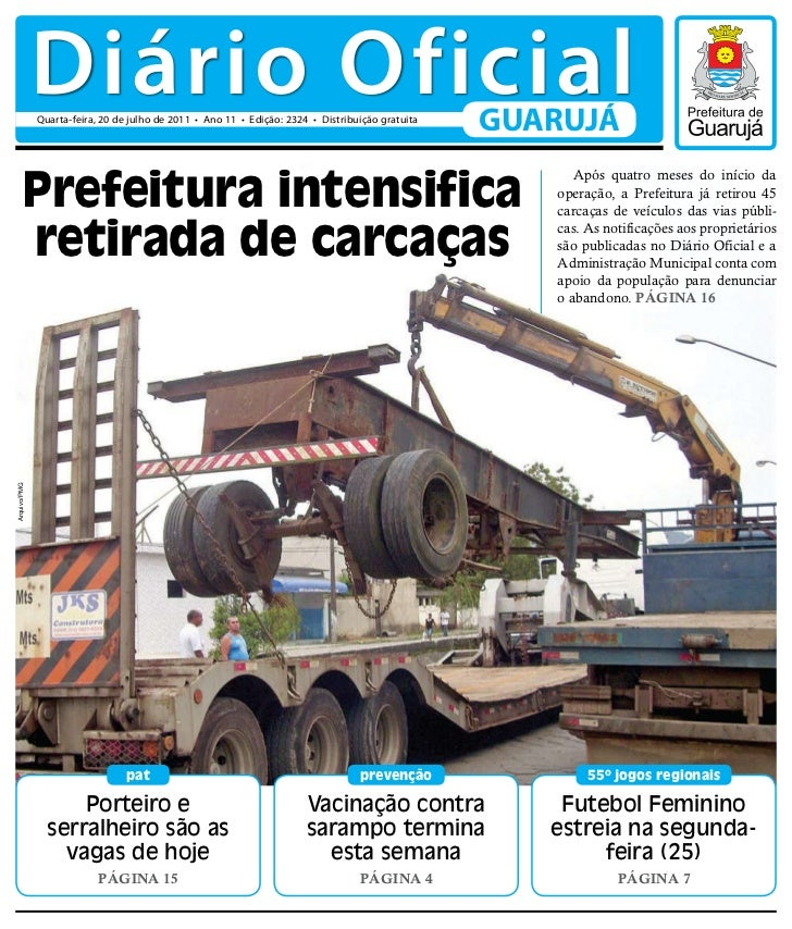 Diário Oficial              Quarta-feira, 20 de julho de 2011 • Ano 11 • Edição: 2324 • Distribuição gratuita             ...