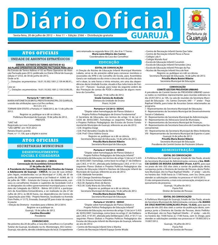 Diário Oficial     Sexta-feira, 20 de julho de 2012 • Ano 11 • Edição: 2566 • Distribuição gratuita                       ...