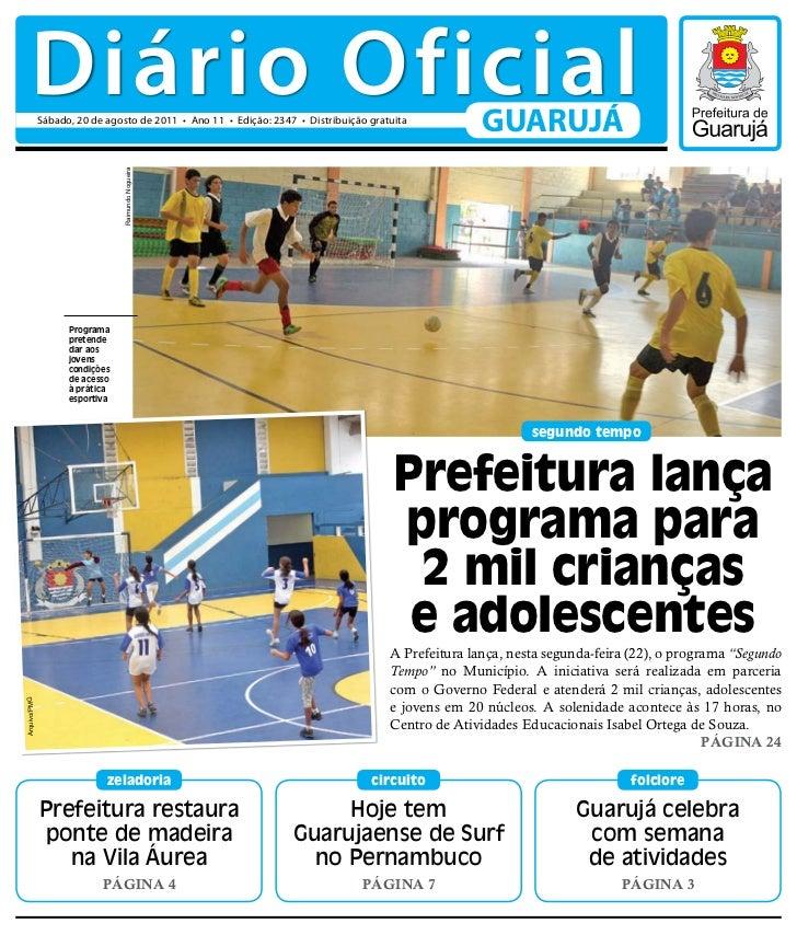 Diário Oficial              Sábado, 20 de agosto de 2011 • Ano 11 • Edição: 2347 • Distribuição gratuita                  ...