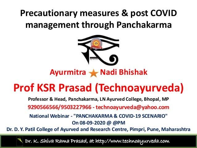Precautionarymeasures&postCOVID managementthroughPanchakarma Ayurmitra Nadi Bhishak P f KSR P d (T h d )ProfKSR Pra...