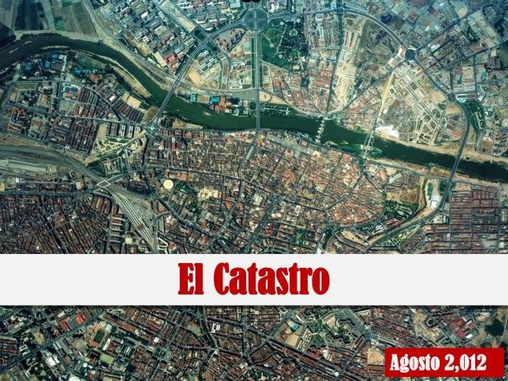 El Catastro              Agosto 2,012                        1