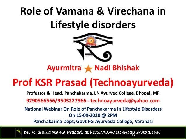 RoleofVamana&Virechanain Lifestyledisorders Ayurmitra Nadi Bhishak P f KSR P d (T h d )ProfKSR Prasad(Technoayur...