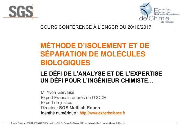 1© Yvon Gervaise, SGS MULTILAB ROUEN – octobre 2017 – Cours Conférence à l'Ecole Nationale Supérieure de Chimie de Rennes ...