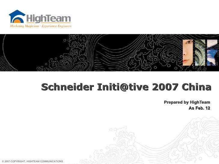 Prepared by HighTeam As Feb. 12 Schneider Initi@tive 2007 China