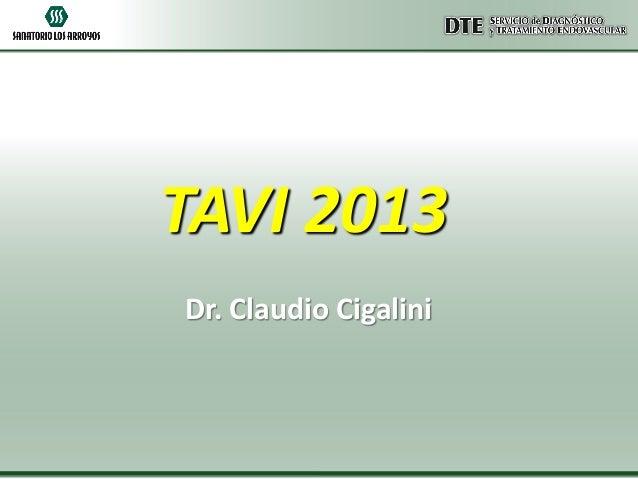 TAVI 2013 Dr. Claudio Cigalini