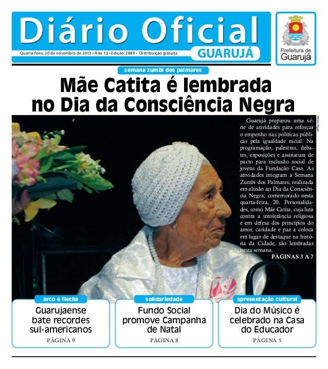 Diário Oficial Quarta-feira, 20 de novembro de 2013 • Ano 13 • Edição: 2889 • Distribuição gratuita  GUARUJÁ  semana zumbi...