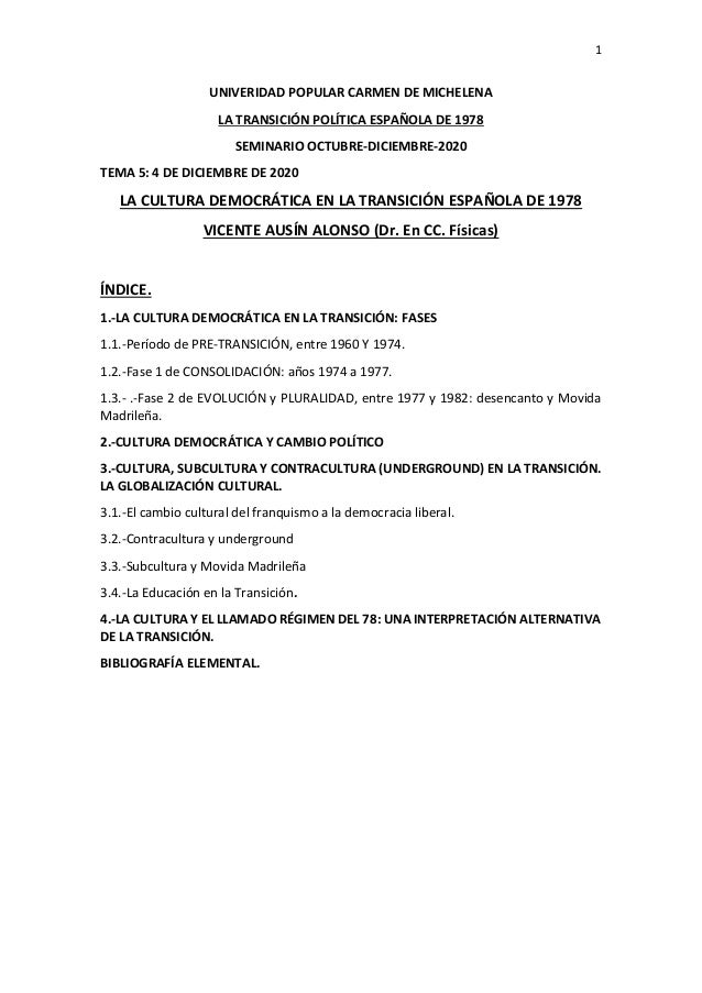 1 UNIVERIDAD POPULAR CARMEN DE MICHELENA LA TRANSICIÓN POLÍTICA ESPAÑOLA DE 1978 SEMINARIO OCTUBRE-DICIEMBRE-2020 TEMA 5: ...