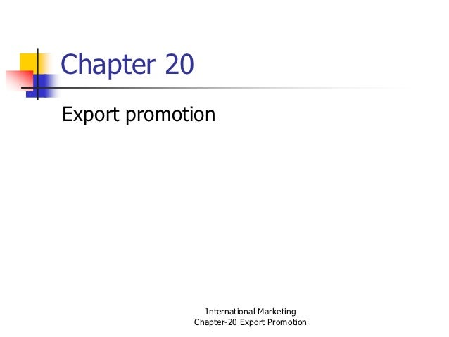 Chapter 20Export promotion               International Marketing             Chapter-20 Export Promotion