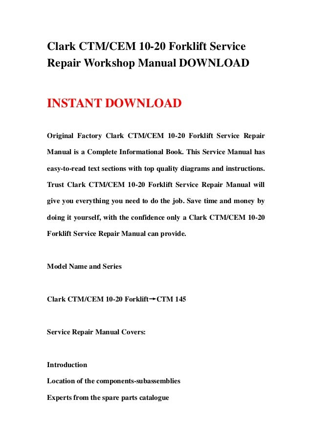 clark ctm cem 10 20 forklift service repair workshop manual download rh slideshare net Clark Forklift Company Clark Forklift Model Identification