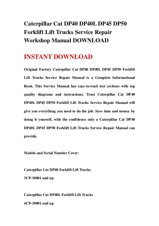 Caterpillar Cat DP40 DP40L DP45 DP50Forklift Lift Trucks Service RepairWorkshop Manual DOWNLOADINSTANT DOWNLOADOriginal Fa...