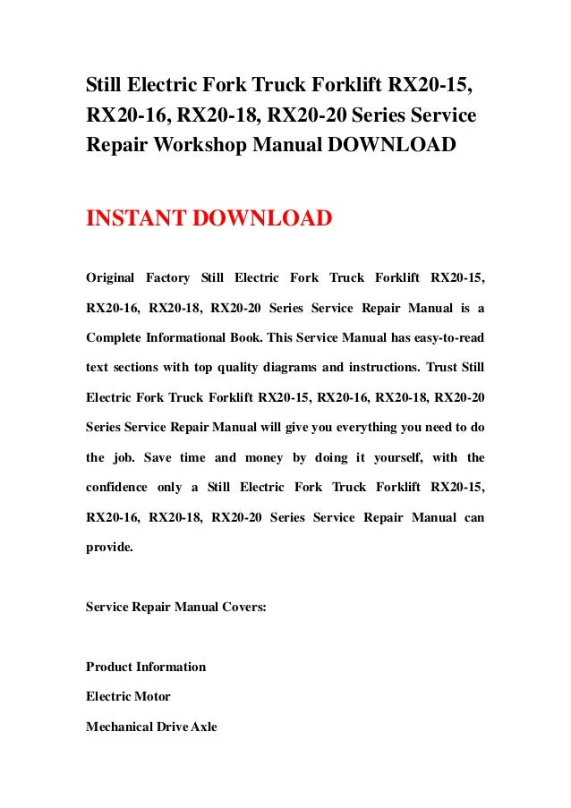 Still Electric Fork Truck Forklift RX20-15,RX20-16, RX20-18, RX20-20 Series ServiceRepair Workshop Manual DOWNLOADINSTANT ...