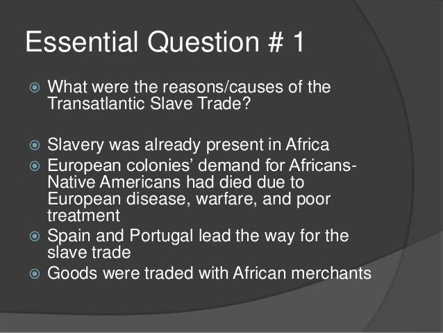 The reason for the abolishement of slave trade
