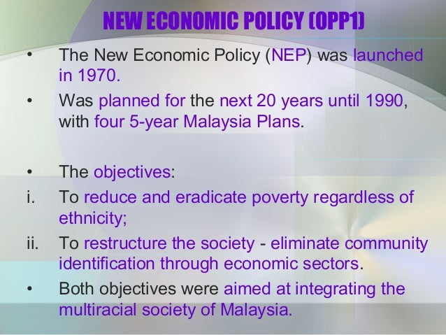 new economic policy of malaysia Chaptre 1 new economic model for malaysia part i: strategic policy directions neac national economic advisory council jd132294 title pageindd 1 3/20/10 4:48:43 pm.
