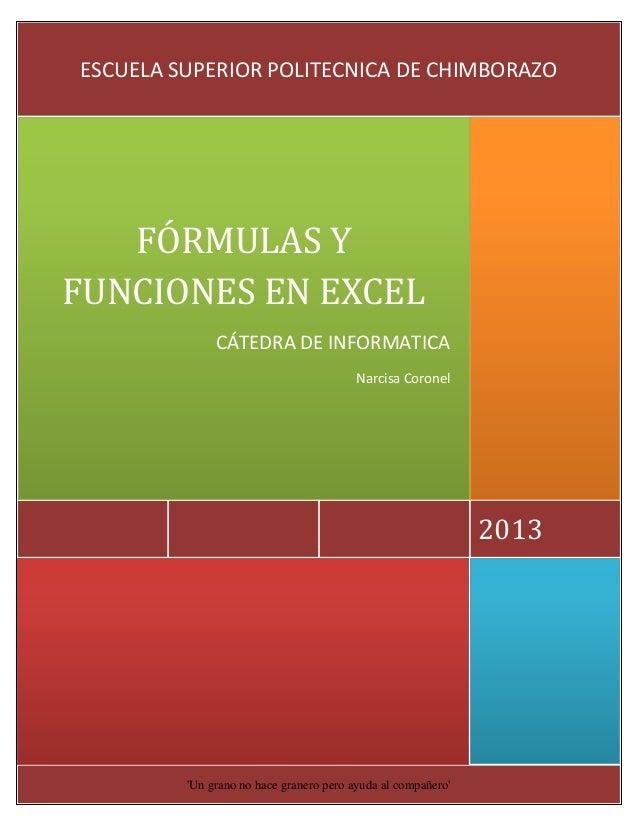 ESCUELA SUPERIOR POLITECNICA DE CHIMBORAZO  FÓRMULAS Y FUNCIONES EN EXCEL CÁTEDRA DE INFORMATICA Narcisa Coronel  2013  'U...