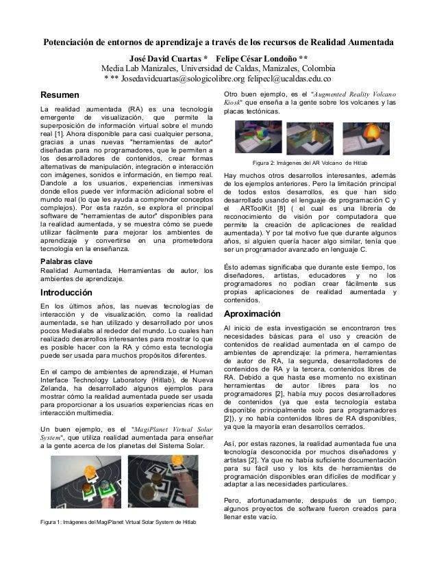 Potenciación de entornos de aprendizaje a través de los recursos de Realidad Aumentada  José David Cuartas * Felipe César ...