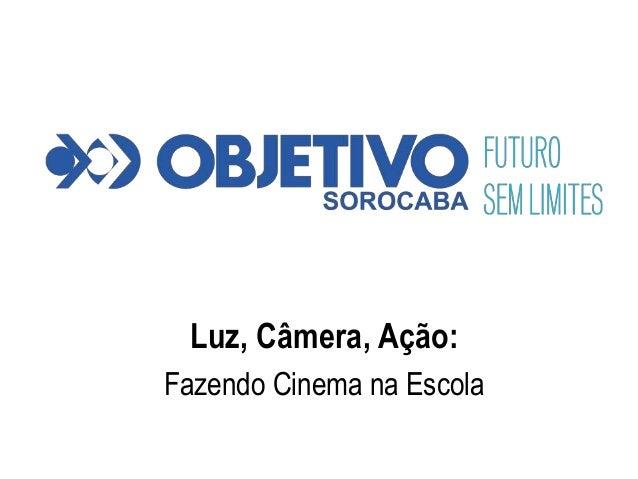 Luz, Câmera, Ação: Fazendo Cinema na Escola