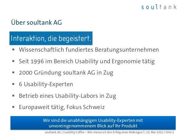 Wie messe ich den Erfolg eines Redesigns? - Vorher-Nachher-Befragung vs. Conversion Rate, Usability Coffee, Zug, 20.05.2015 Slide 3