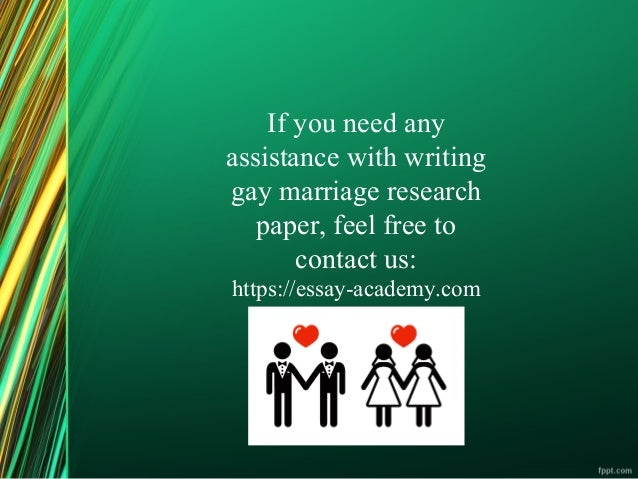 gay marriage research paper 9 if you need any assistance writing gay marriage research paper