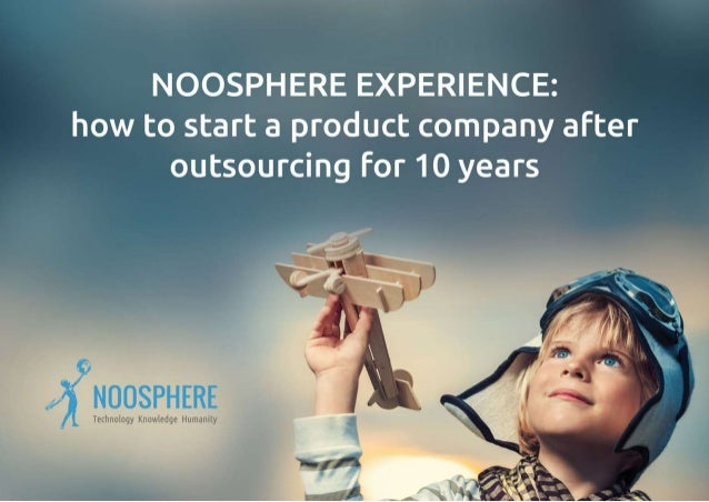 Noosphere Experience: How to Start a Product Company after Outsourcing for 10 Years (Michael Ryabokon Business Stream)