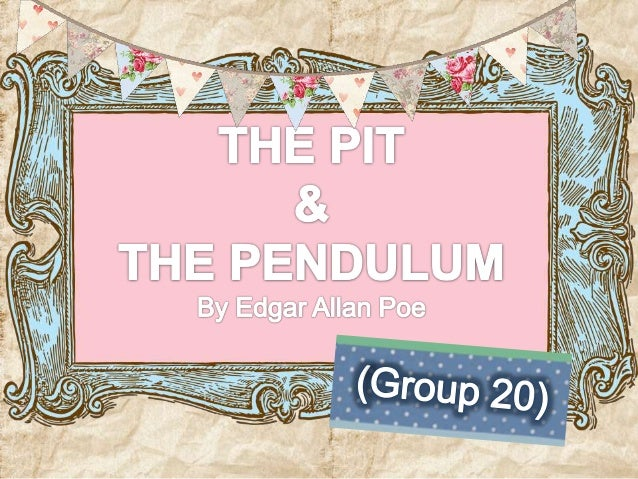 Edgar allan poe the pit and the pendulum essay writer