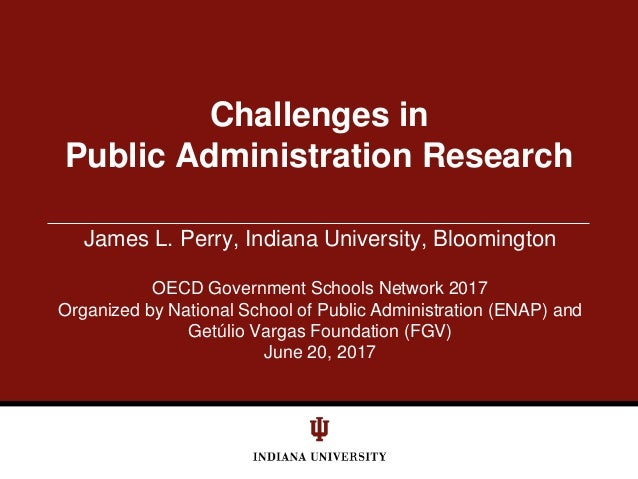 James L. Perry, Indiana University, Bloomington OECD Government Schools Network 2017 Organized by National School of Publi...