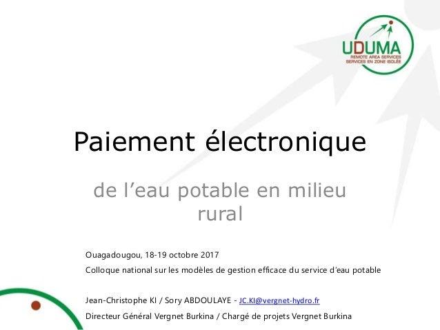 de l'eau potable en milieu rural Ouagadougou, 18-19 octobre 2017 Colloque national sur les modèles de gestion efficace du ...