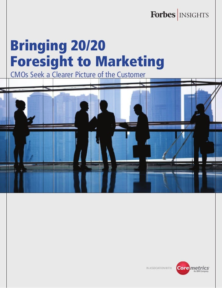 Bringing 20/20Foresight to MarketingCMOs Seek a Clearer Picture of the Customer                                           ...
