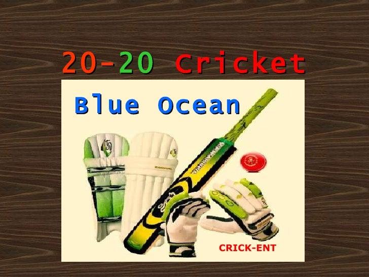 20- 20   Cricket Blue Ocean CRICK-ENT
