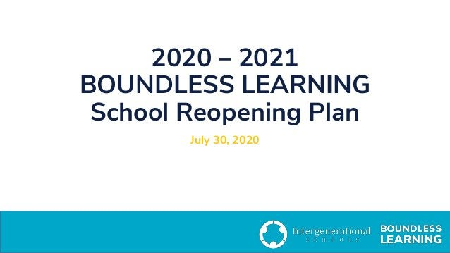 2020 – 2021 BOUNDLESS LEARNING School Reopening Plan July 30, 2020