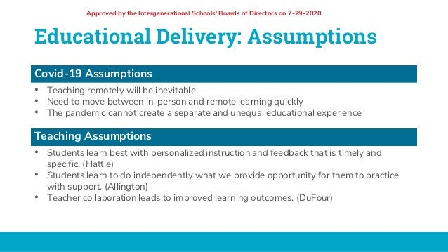 Educational Delivery: Assumptions Covid-19 Assumptions • Teaching remotely will be inevitable • Need to move between in-pe...