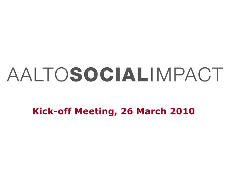 Kick-off Meeting, 26 March 2010