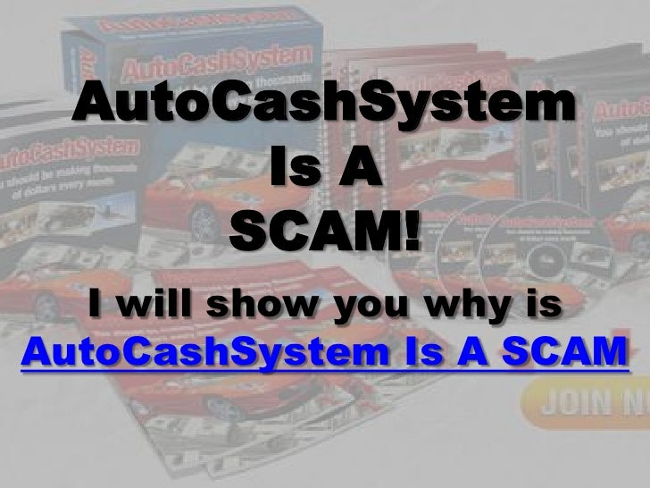 AutoCashSystem        Is A       SCAM!    I will show you why is AutoCashSystem Is A SCAM