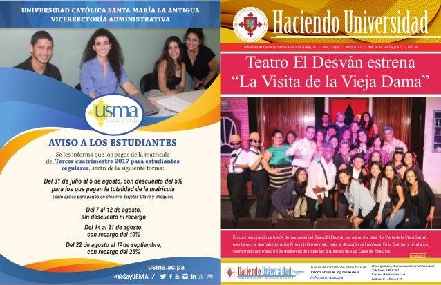 Universidad Católica Santa María La Antigua / 3ra. Etapa / Año 2017 / del 24 al 28 de julio / No. 74 En conmemoración de l...