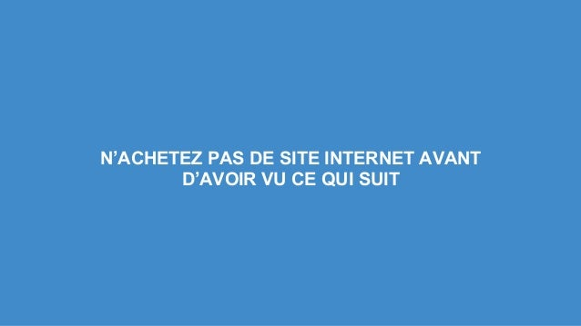 N'ACHETEZ PAS DE SITE INTERNET AVANT D'AVOIR VU CE QUI SUIT
