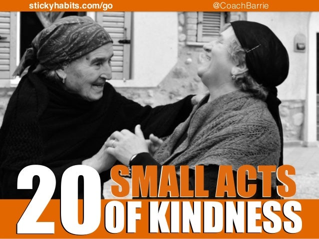 stickyhabits.com/go @CoachBarrie  20OF SMALL ACTS  KINDNESS