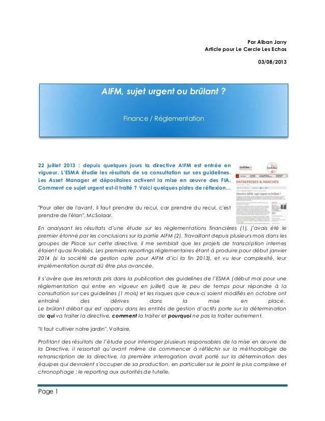 Page 1 Par Alban Jarry Article pour Le Cercle Les Echos 03/08/2013 22 juillet 2013 : depuis quelques jours la directive AI...