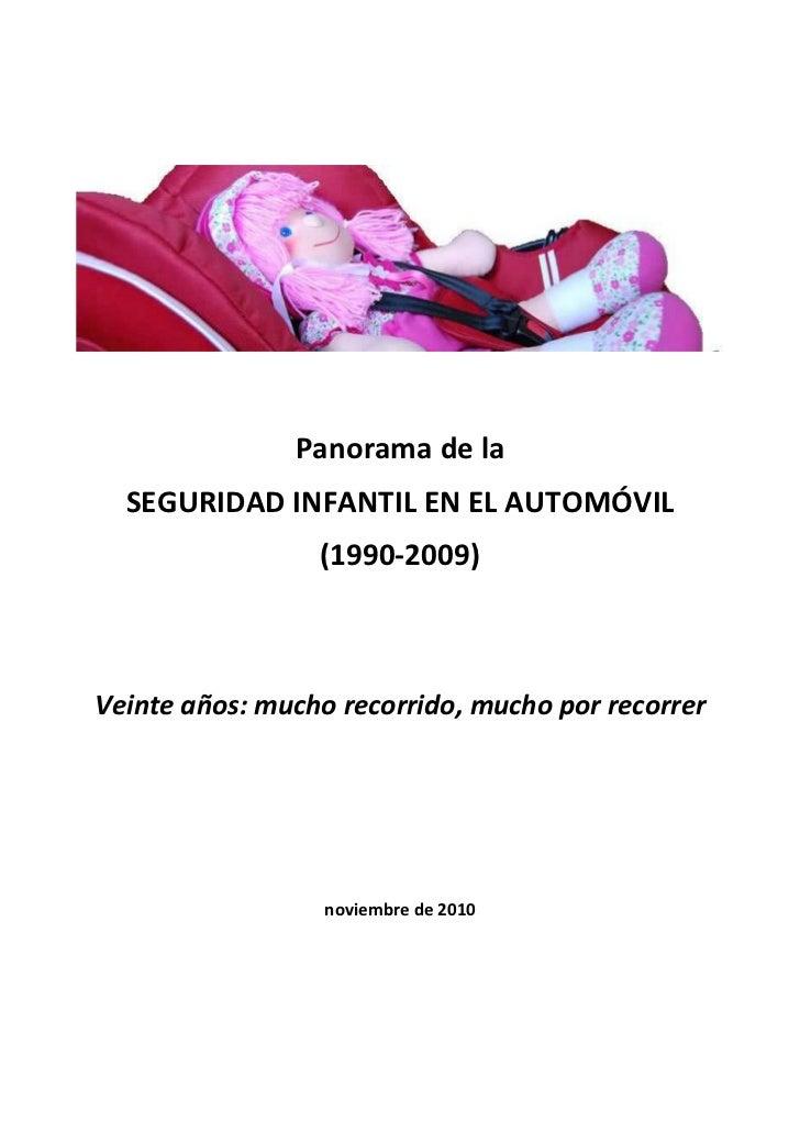 Panorama de la  SEGURIDAD INFANTIL EN EL AUTOMÓVIL                 (1990-2009)Veinte años: mucho recorrido, mucho por reco...