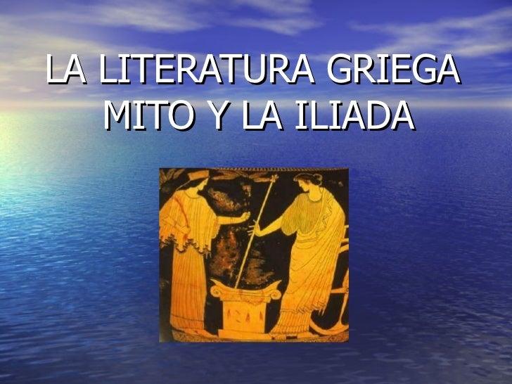 LA LITERATURA GRIEGA  MITO Y LA ILIADA
