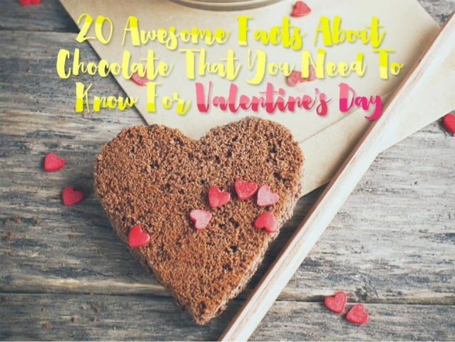 20 Awesome Facts About Chocolate That You Need To Know For Valentine's Day