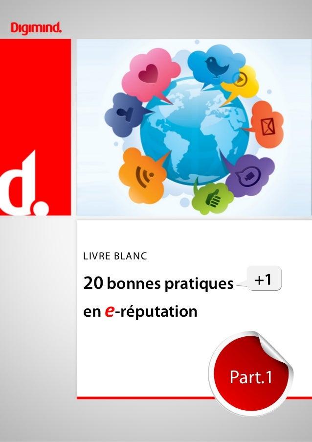 www.digimind.fr 20 bonnes pratiques +1 en e-réputation - Part. 1 1 Christophe ASSELIN -Digimind  2011 – Logiciels de veil...