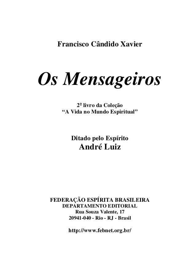 """Francisco Cândido Xavier Os Mensageiros 2o livro da Coleção """"A Vida no Mundo Espiritual"""" Ditado pelo Espírito André Luiz F..."""