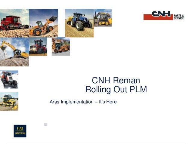 CNH RemanRolling Out PLMAras Implementation – It's Here