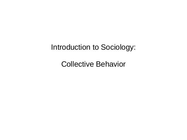 Introduction to Sociology: Collective Behavior
