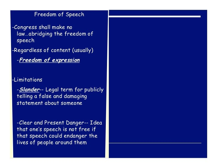 Freedom of Speech-Congress shall make no  law…abridging the freedom of  speech-Regardless of content (usually) -Freedom of...