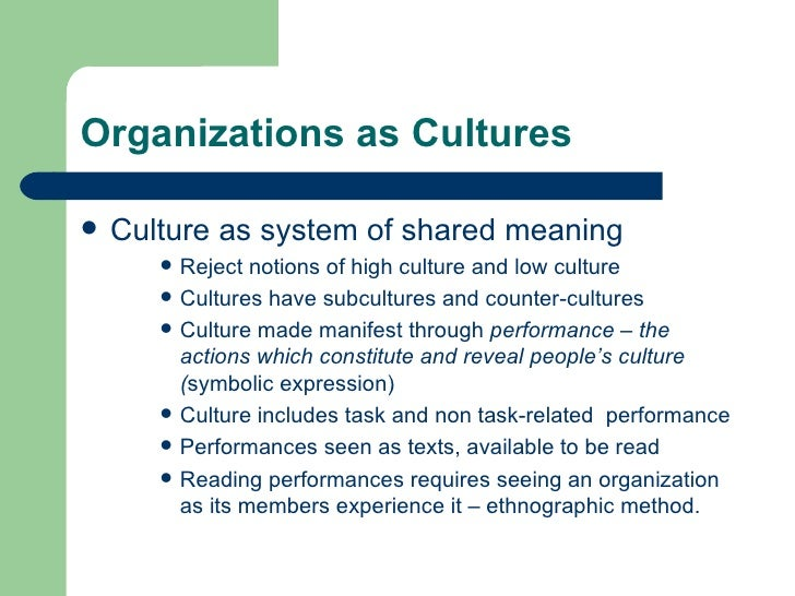 modernist approach to organisation culture From the competing values framework 4 organizational culture types emerged: clan culture, adhocracy culture, market culture and hierarchy culture.